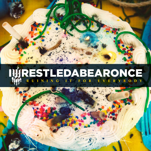 Iwrestledabearonce-Ruining It For Everybody