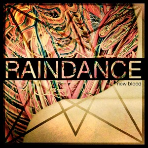 Raindance - New Blood