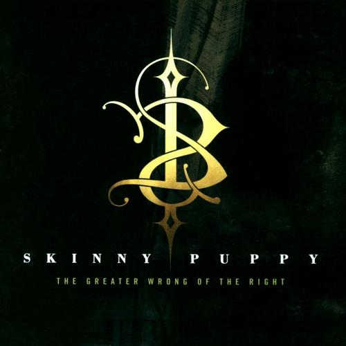Skinny Puppy - Greater Wrong of the Right