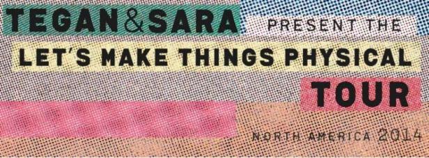 Tegan and Sara - Let's Make Things Physical Tour